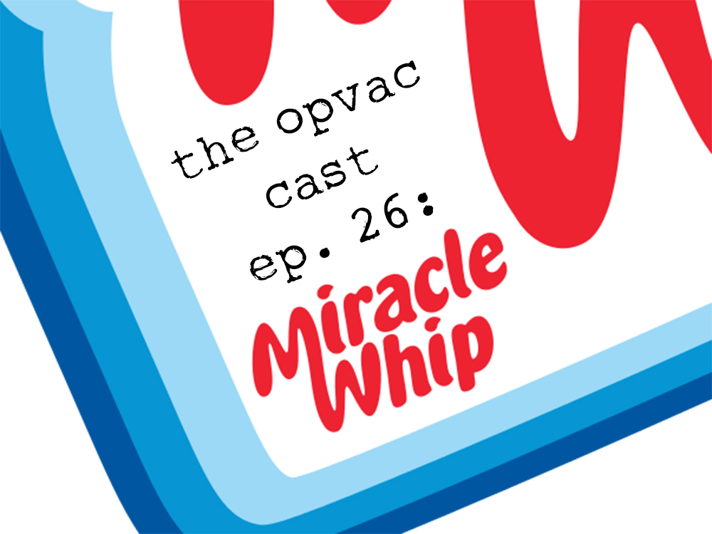 OV Podcast Miracle Whip