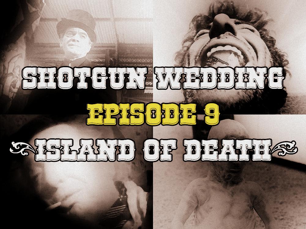 Island_of_Death_Shotgun_Wedding