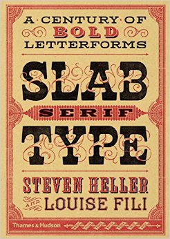 Slab Serif Type is Louise Fili's newest reference book. Great if your lettering is looking wimpy and in need of some bulking up! Also, I designed the cover!
