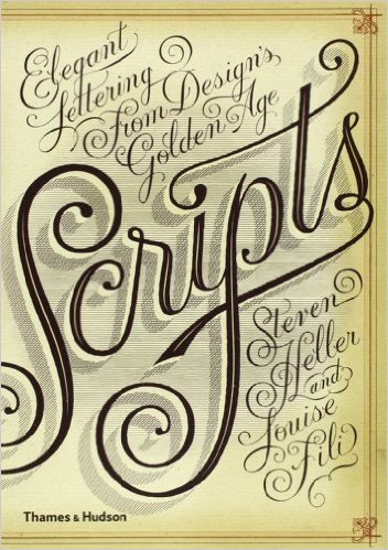 Scripts  is another must-have from Louise Fili and Steven Heller. This one is on scripts.