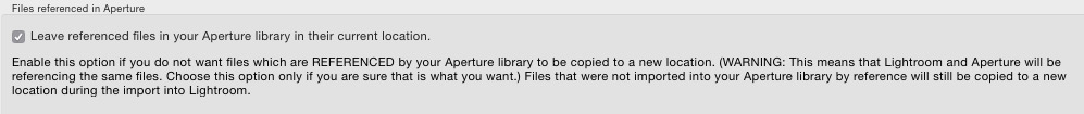 Check this box if you want to keep Apertures referenced image files in their existing locations, but add them to your Lightroom catalog.
