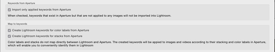 "You probably will want to leave these options already checked on by default set to on, to generate keywords that can be used to get information over that doesn't transfer directly, and to not import keywords in Aperture that weren't actually applied to anything. If you however had imported keyword databases into Aperture, and want to save all those keywords whether they were applied and used or not, you may want to check off ""import only applied keywords""."