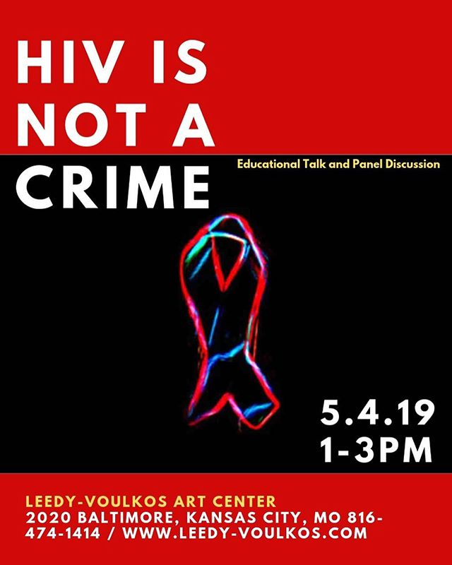 HIV IS NOT A CRIME -MAY 4th @1pm This (FREE) educational talk and panel discussion will focus on HIV criminalization in the US, and more specifically Missouri's HIV- criminal laws.  Part of a forthcoming show intitled Mapping Stigma: An Archive of the Contracting an Issue Project