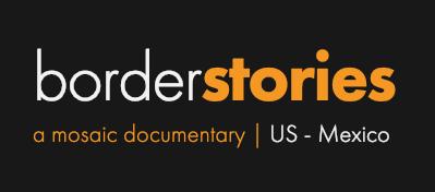 borderstories - Co-Director, Cinematograper, Editor