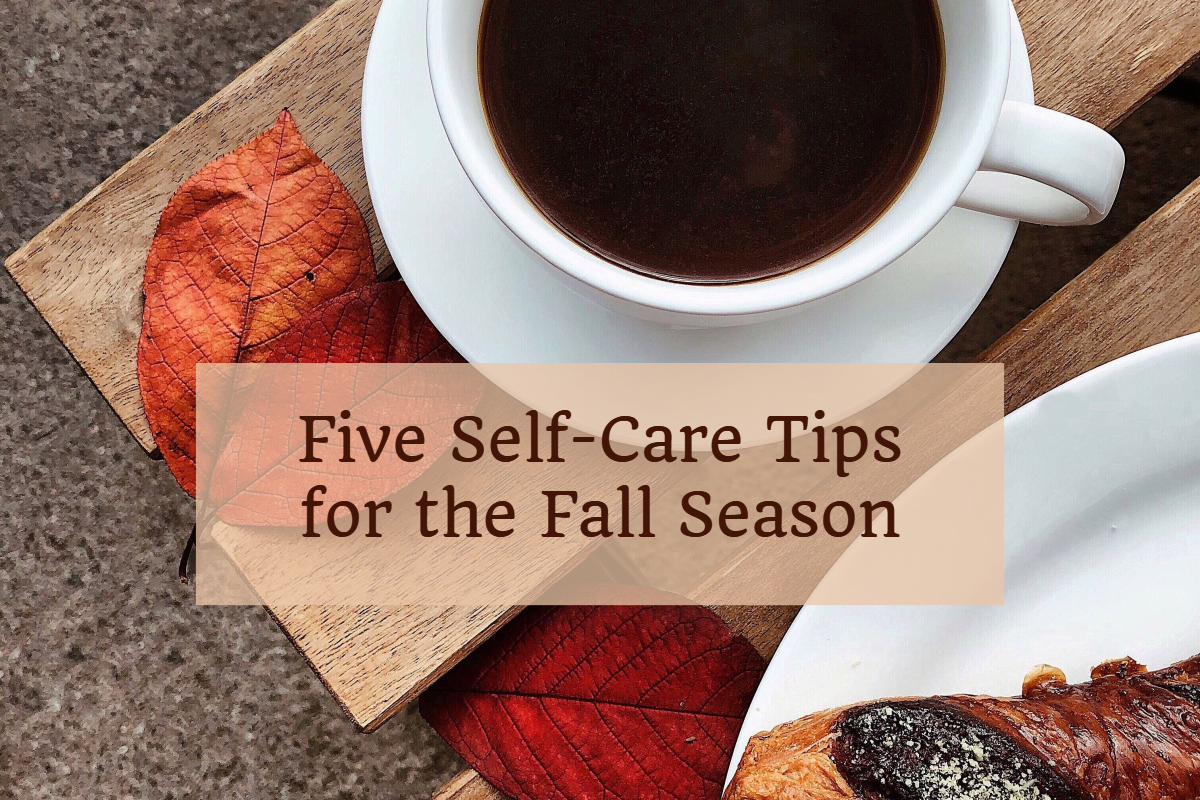 5 Self-Care Tips for the Fall Season.jpg