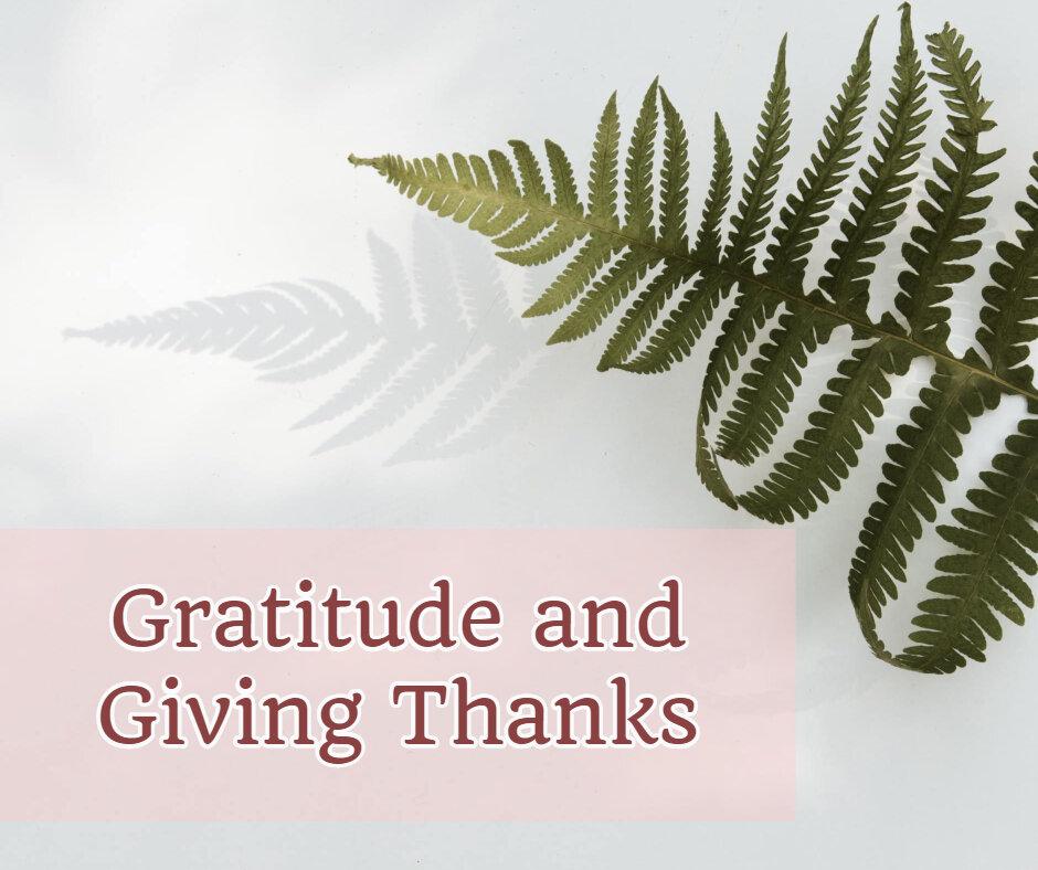 Gratitude and Giving Thanks.jpg