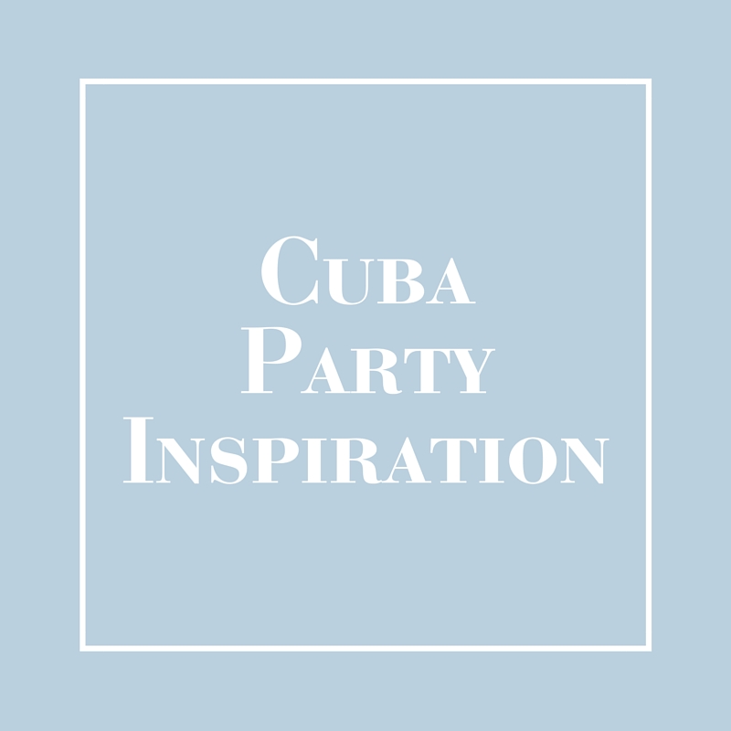 Cuba Party Inspiration | LIG Events - Washington, DC Wedding and Event Planner