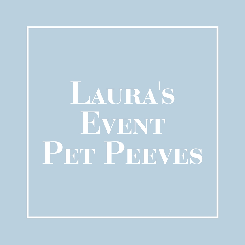 Event Pet Peeves | LIG Events - Washington, DC Wedding and Event Planners