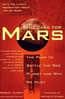 Robert Zubrin lays out one of the best cases for the exploration of frontiers in his book  The Case for Mars .  Image Credit: Wikipedia