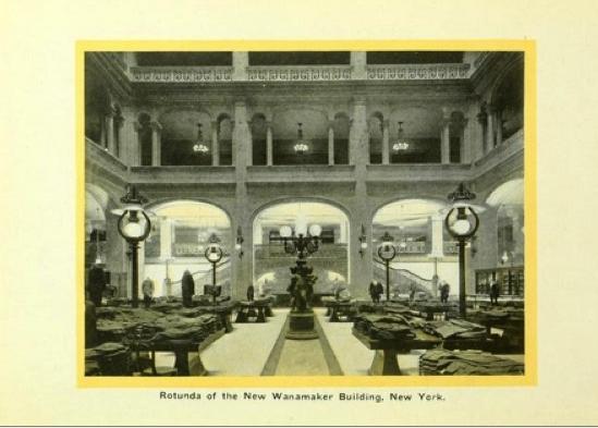 Rotunda of the New Wanamaker Building, New York   Golden Book of the Wanamaker Stores  (1916), p. 291