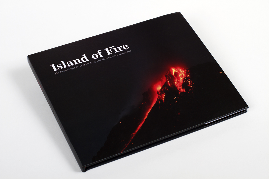 Island of Fire: The Natural Spectacle of the Soufriere Hills Volcano coffee table bok