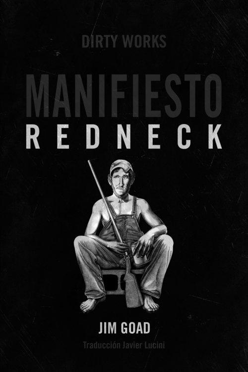 ¿Qué estáis leyendo ahora? - Página 4 Cubierta-Manifiesto-Redneck