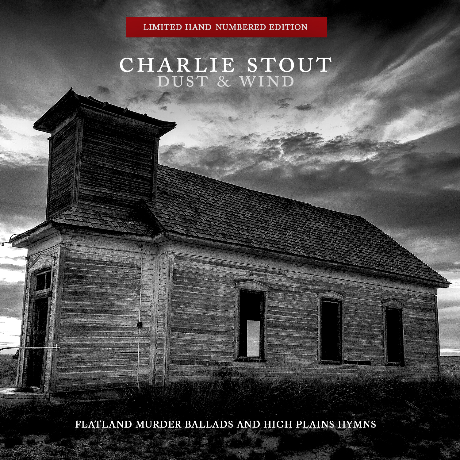Charlie Stout - Dust & Wind- Flatland Murder Ballads And High Plains Hymns - Dust and Wind Limited Square.jpg
