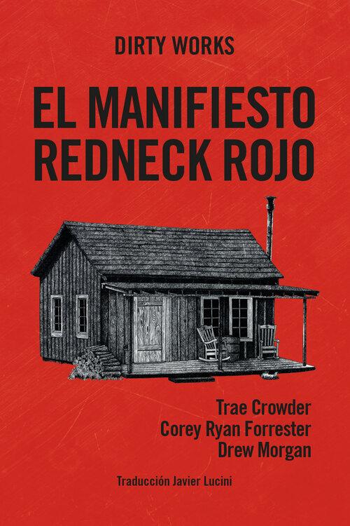Los Sureños no llevan Paraguas – Guía práctica para no acabar linchao en Dixie - Página 6 Portada_El-Manifiesto-Redneck-Rojo