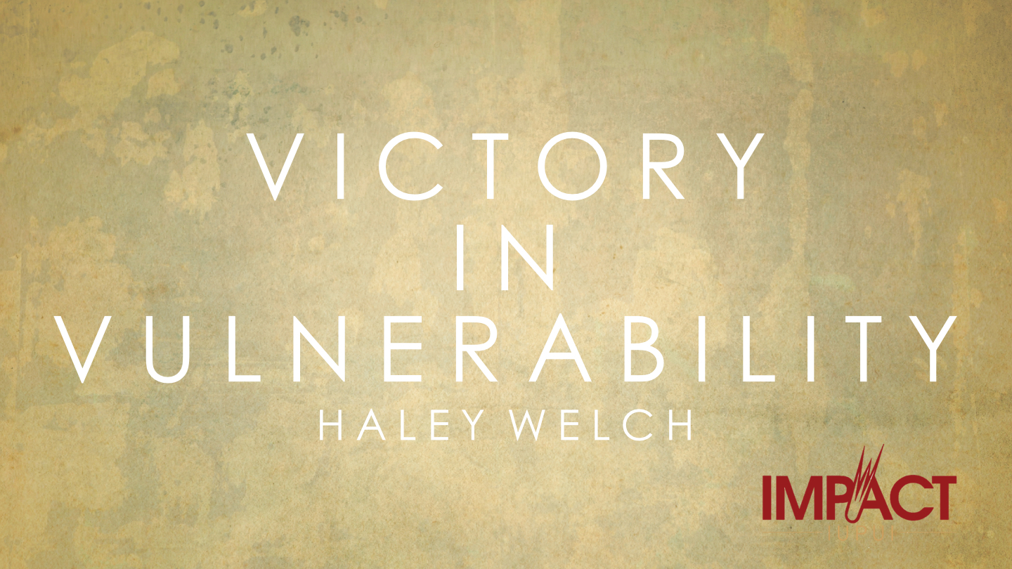 Victory in Vulnerability Haley.jpg