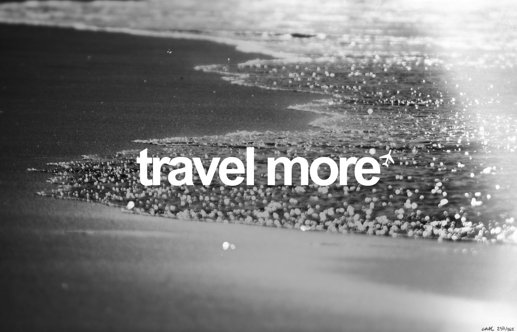 TRAVEL MORE.