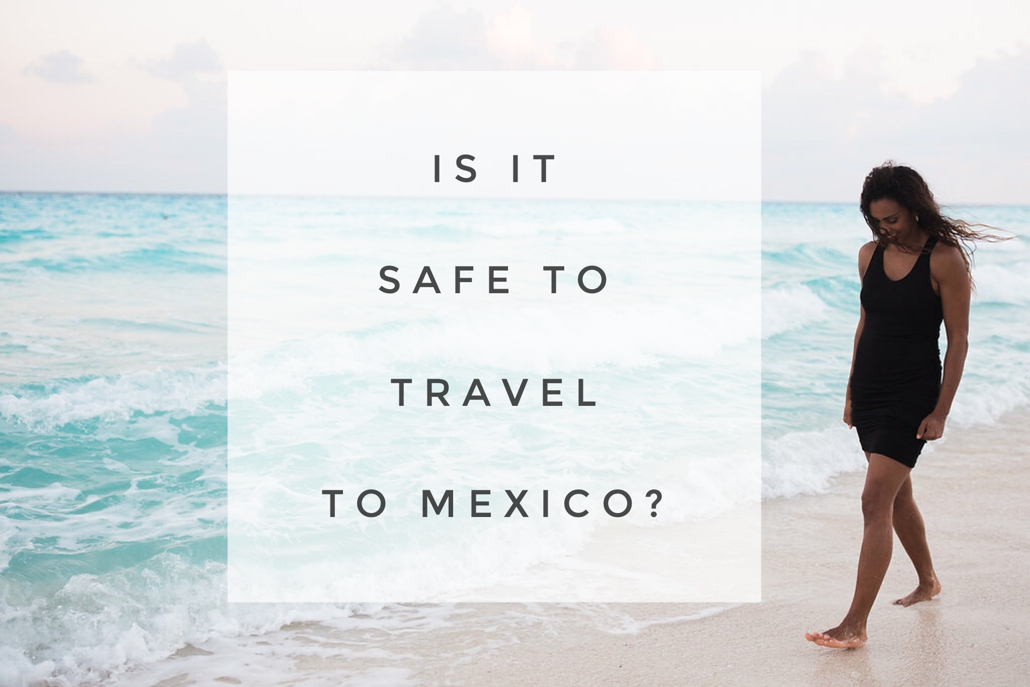 Is it safe to travel to Mexico