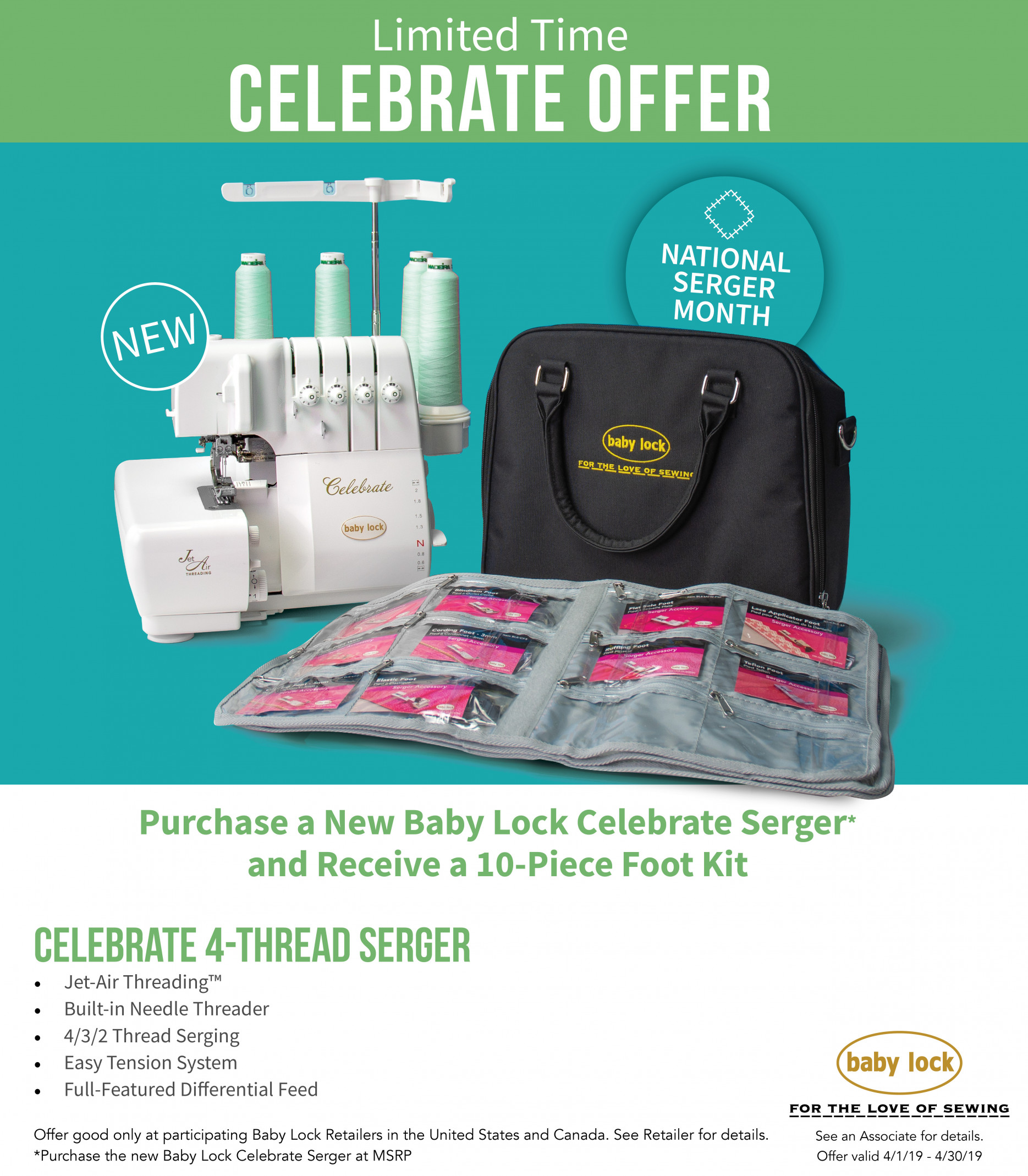 The NEW CELEBRATE serger features bright LED lighting and air threaded loopers. - Receive a 10 piece foot kit valued at $499 with the purchase of a Celebrate in April.