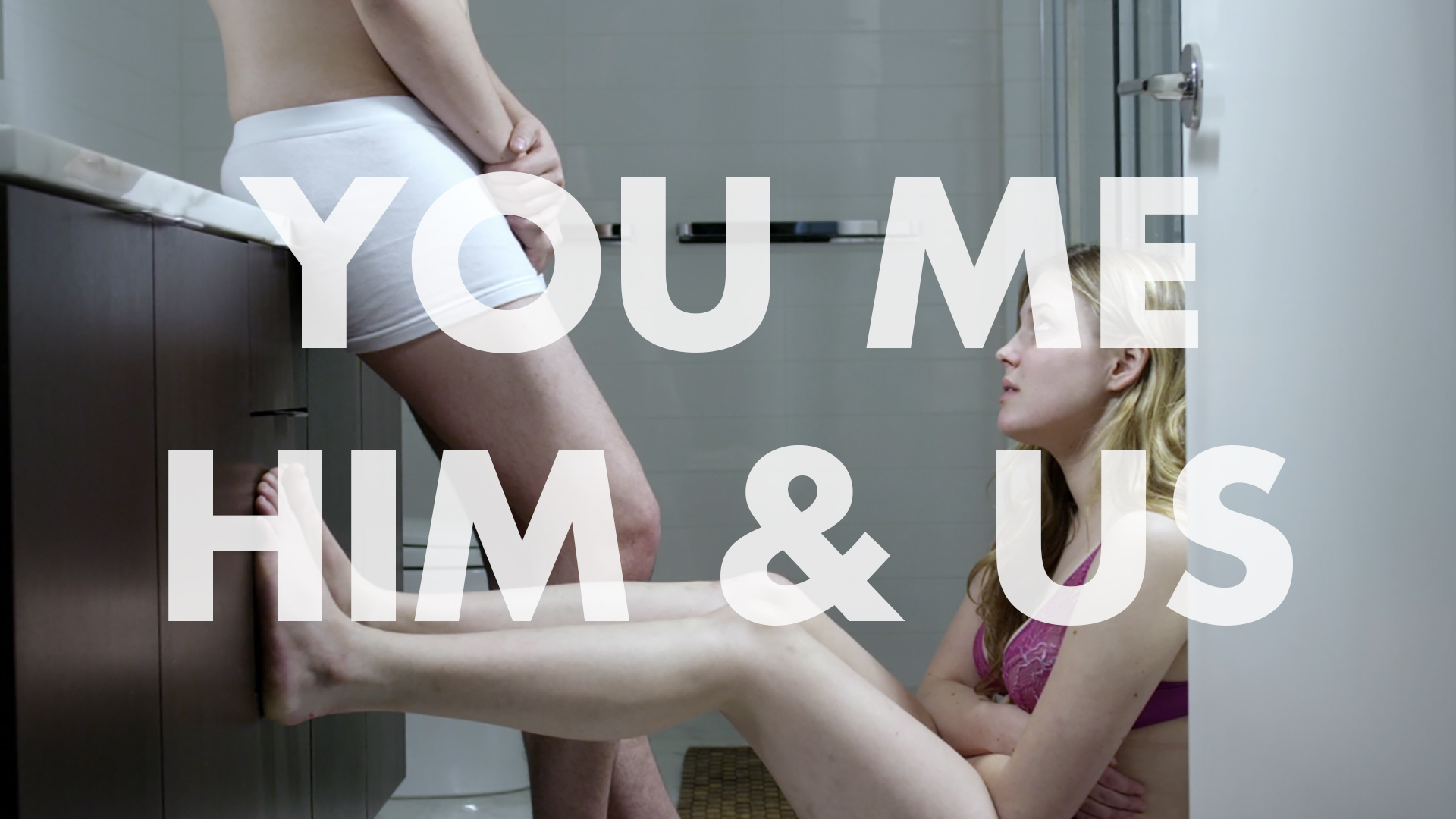 You Me Him & Us