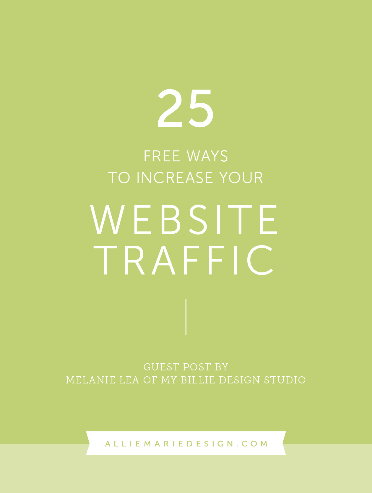 25 Free Ways to Increase Website Traffic  |  Guest Blog Post by Melanie Lea of My Billie Design Studio  |  SEO Tips, Marketing Tips, Blogging Tips, Website Tips  |  AllieMarie Design