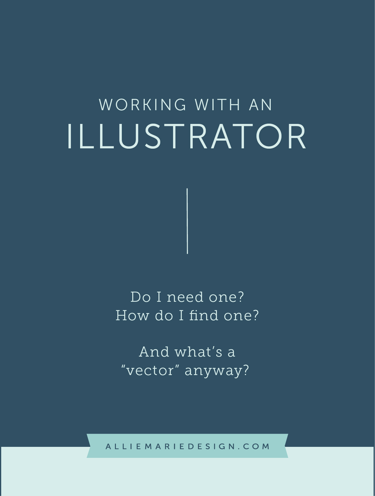 Working with an Illustrator: Do I need one, how do I find one and what's a vector anyway?