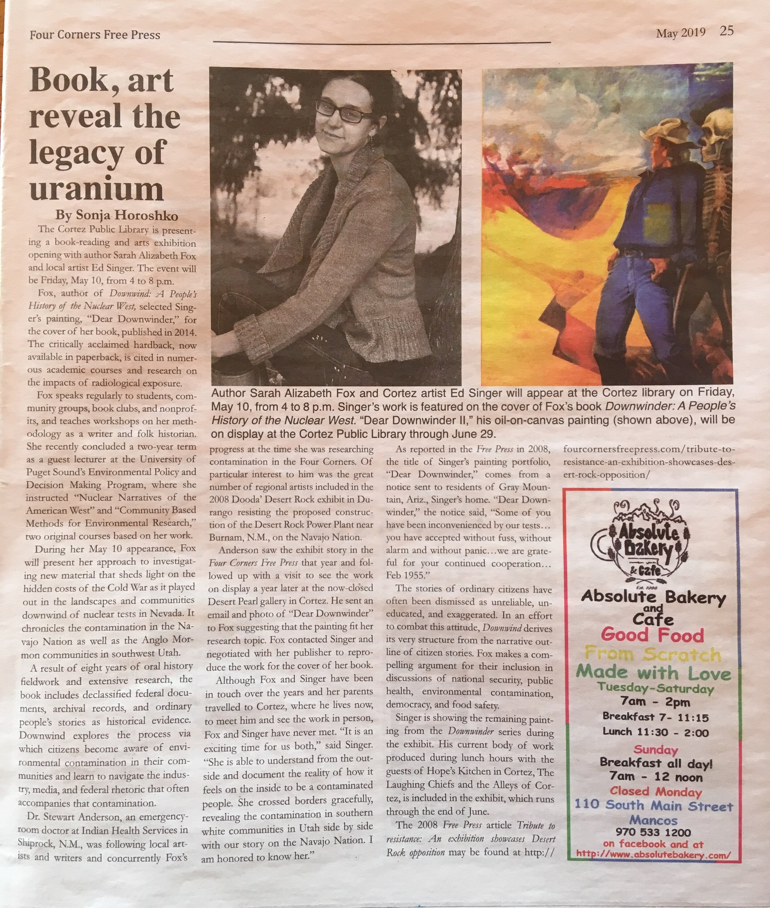Article by 4 Corners journalist and artist Sonja Horoshko, published in the Four Corners Free Press, on a joint art opening of works by renowned artist Ed Singer and a book event featuring  Downwind , held in Cortez Colorado in May 2019.  Learn more about Ed's incredible work here . Sonja has published numerous pieces about the legacies of uranium in the Four Corners region; read more of her work  here .