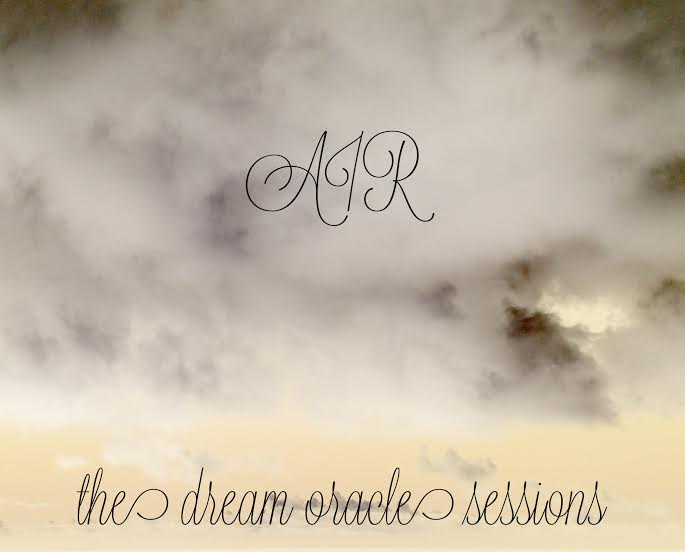 the dream oracle sessions: session 1:  AIR