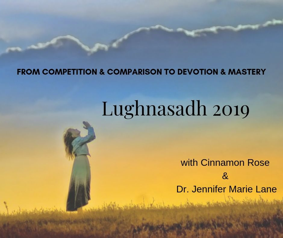 Lughnasadh 2019 - A Co-Creation Hosted by Cinnamon Rose & Dr. Jennifer Marie Lane