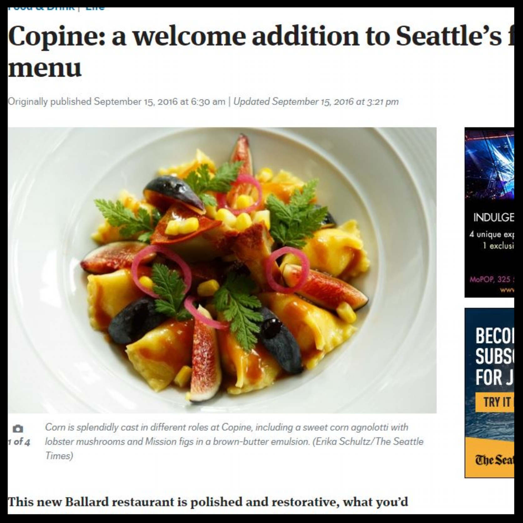 """Seattle Times   September 2016  """"Copine: a welcome addition to Seattle's fine-dining menu  This new Ballard restaurant is polished and restorative, what you'd hope for from a chef and general manager with such impressive résumés."""""""