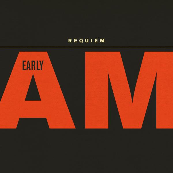 Requiem_EarlyAM_Digital_600.jpg