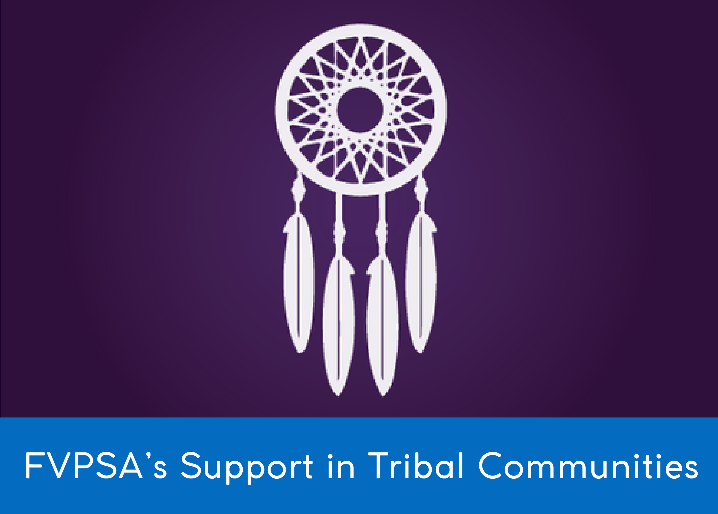 How as FVPSA helped build response to domestic violence in Indian Country?