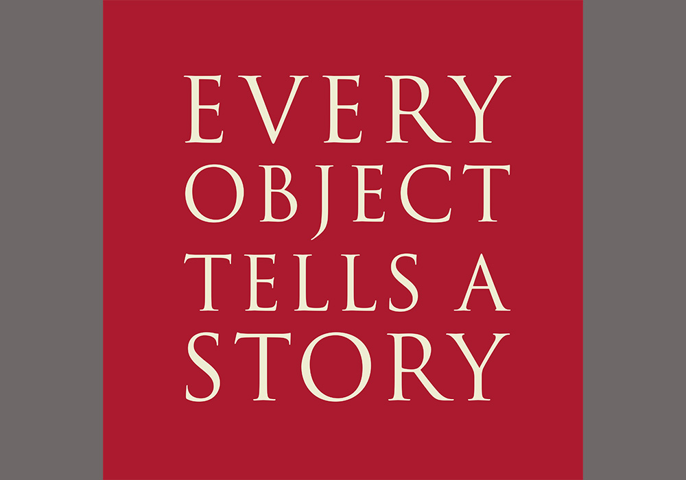 Every Object Tells A Story 2017