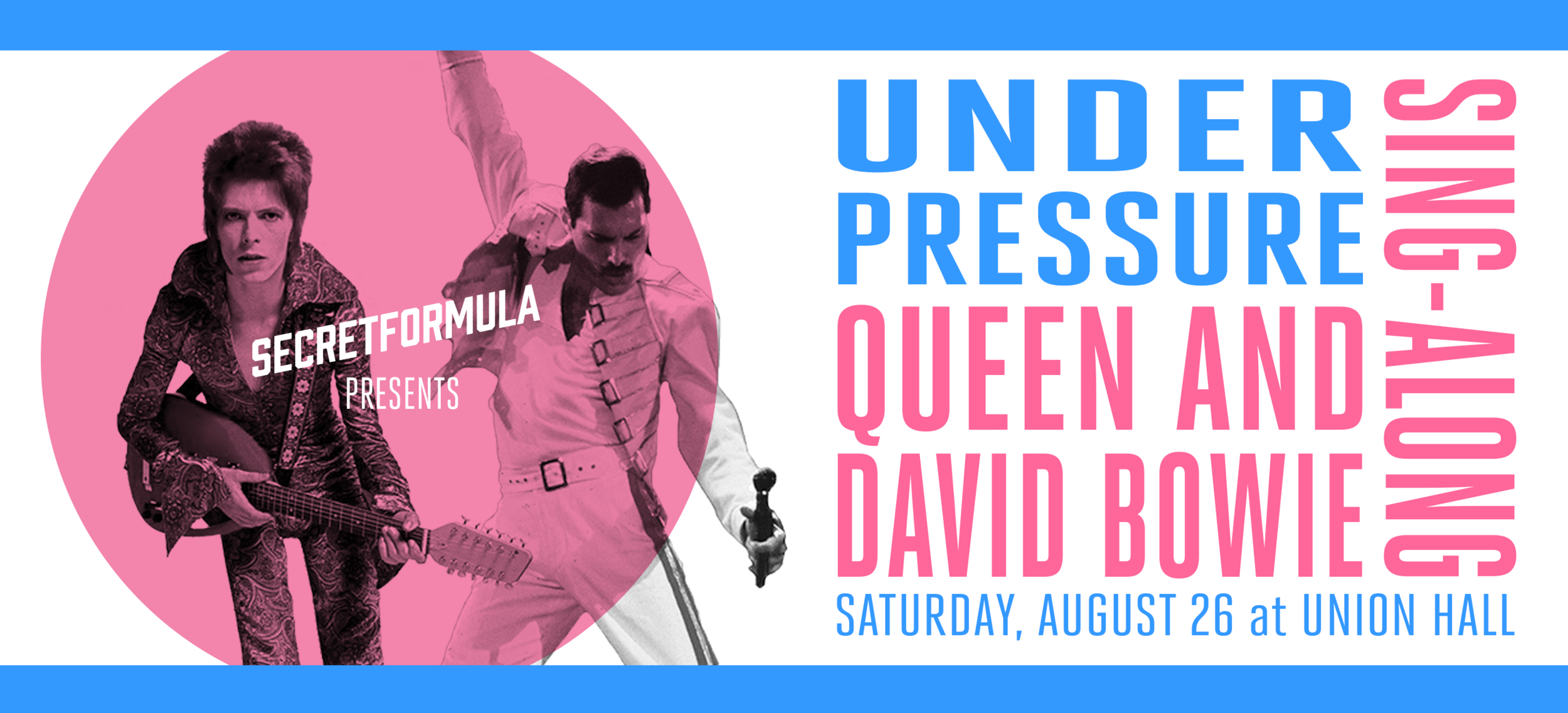 UNDER PRESSURE SING-ALONG - PRESS & NEWSLETTER BANNER - UNION HALL AUGUST 2017.png
