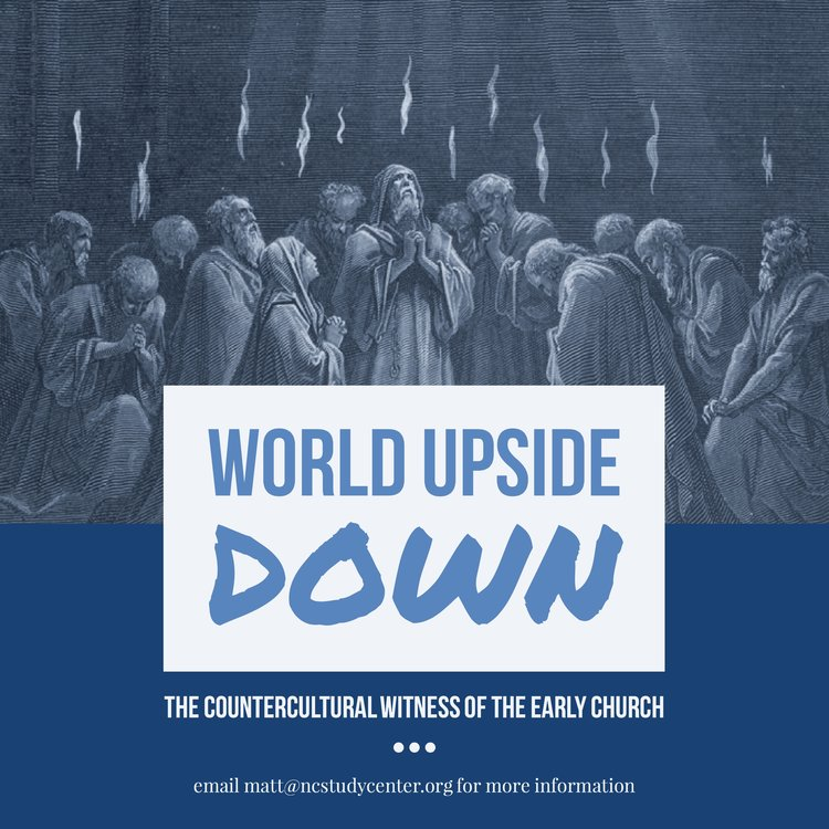 "World Upside Down: The Countercultural Witness of the Early Church   This 6-week seminar will explore what made the early Church such a vibrant countercultural community within ancient Greco-Roman society. What were the distinct beliefs and practices that caused Christians to ""stand out"" among their neighbors? What did mission look like within the early Church? Most importantly, what can we learn from the early Church about living out our faith today? Join us for 6 weeks this spring as we read short selections from Acts and early Church Fathers to discover wisdom for 21st century Christians."