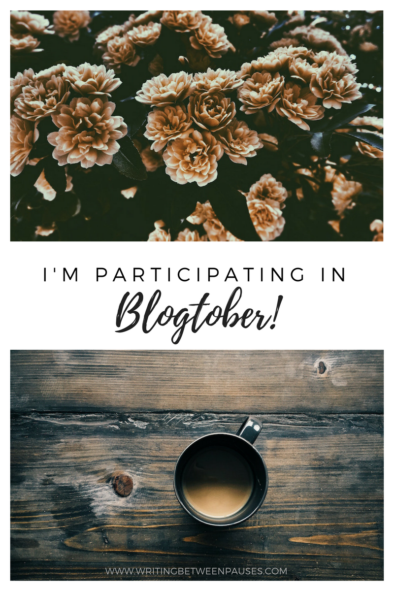 I'm Participating in Blogtober | Writing Between Pauses