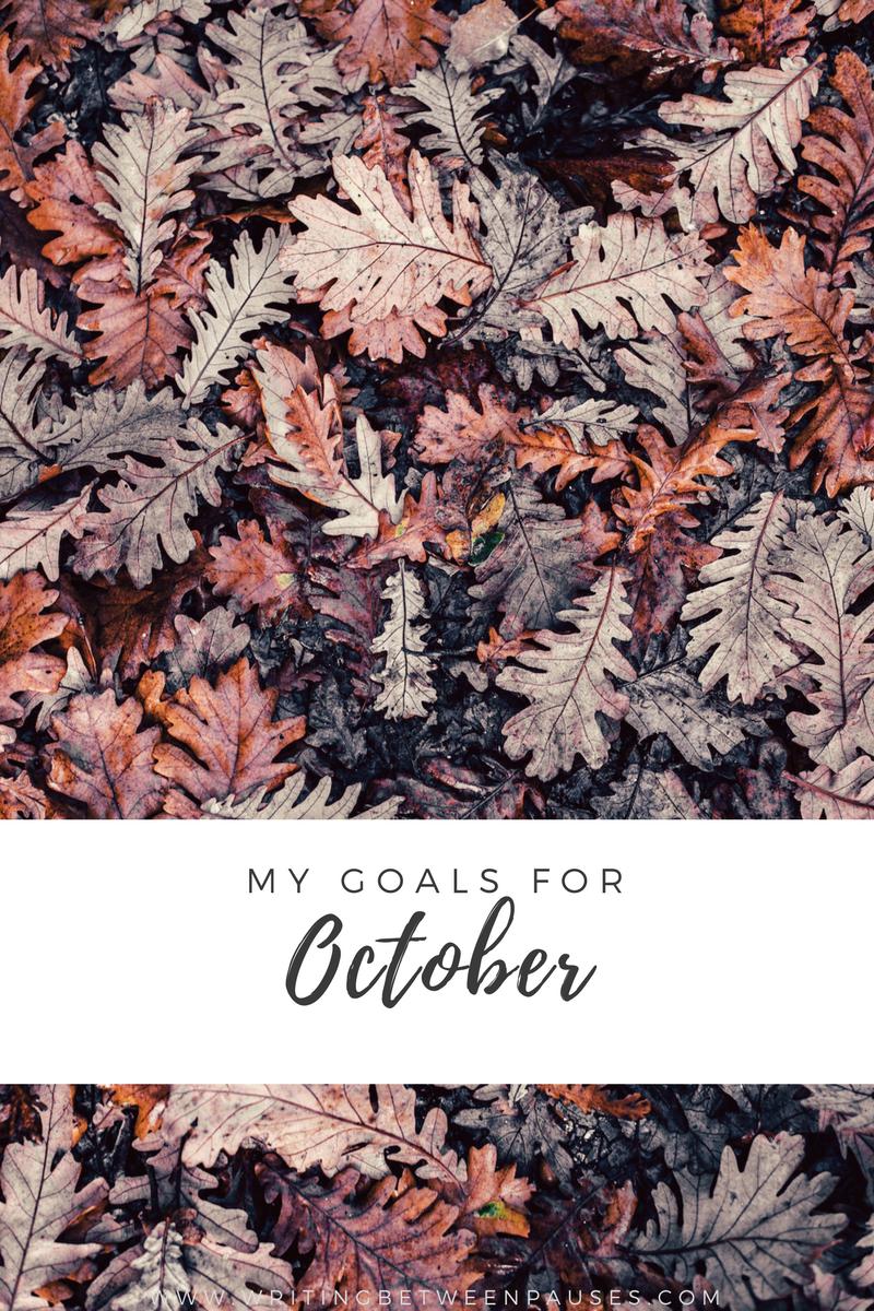 My October Goals | Writing Between Pauses