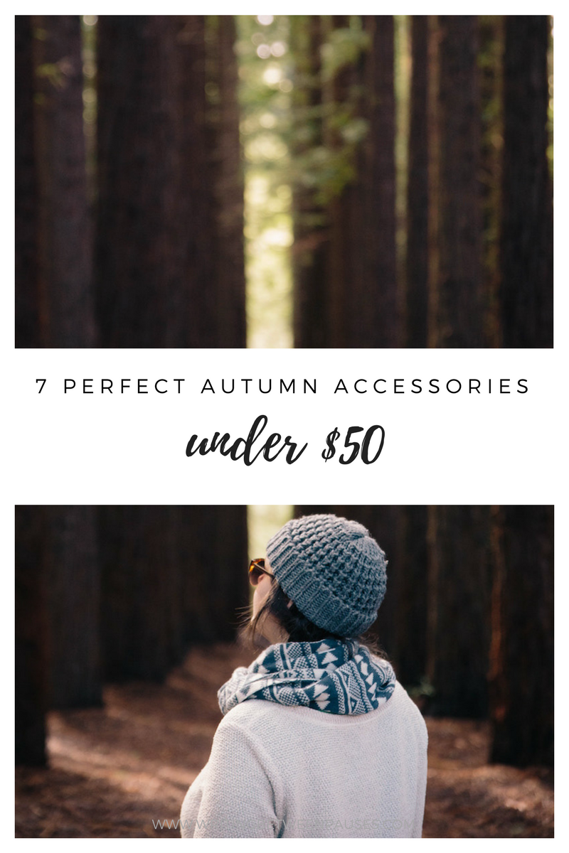 7 Perfect Autumn Accessories Under $50 | Writing Between Pauses