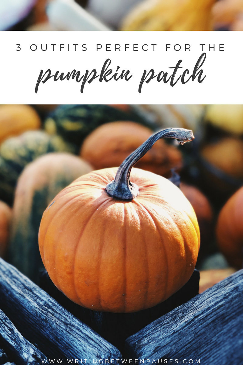 3 Outfits Perfect for the Pumpkin Patch | Writing Between Pauses
