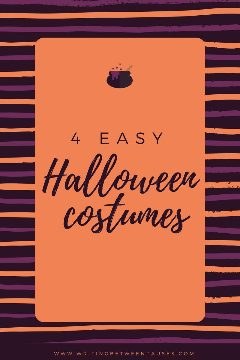 4 Easy Halloween Costumes   Writing Between Pauses