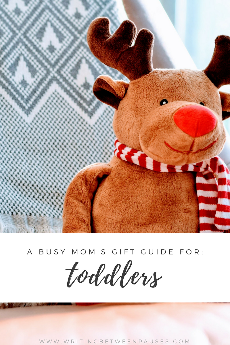 A Busy Mom's Gift Guide for: Toddlers | Writing Between Pauses