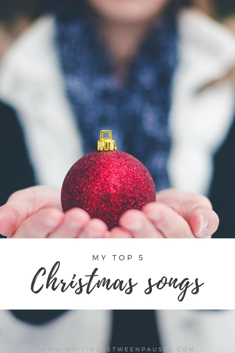My Top 5 Christmas Songs | Writing Between Pauses