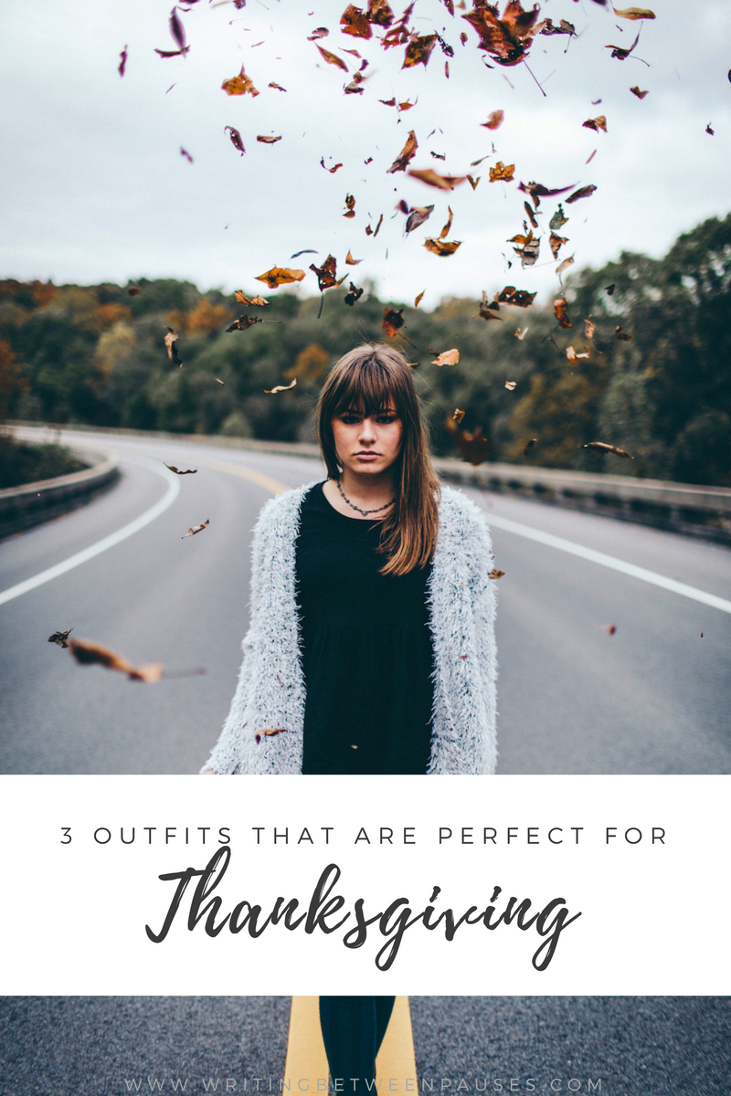 3 Outfits That Are Perfect for Thanksgiving | Writing Between Pauses
