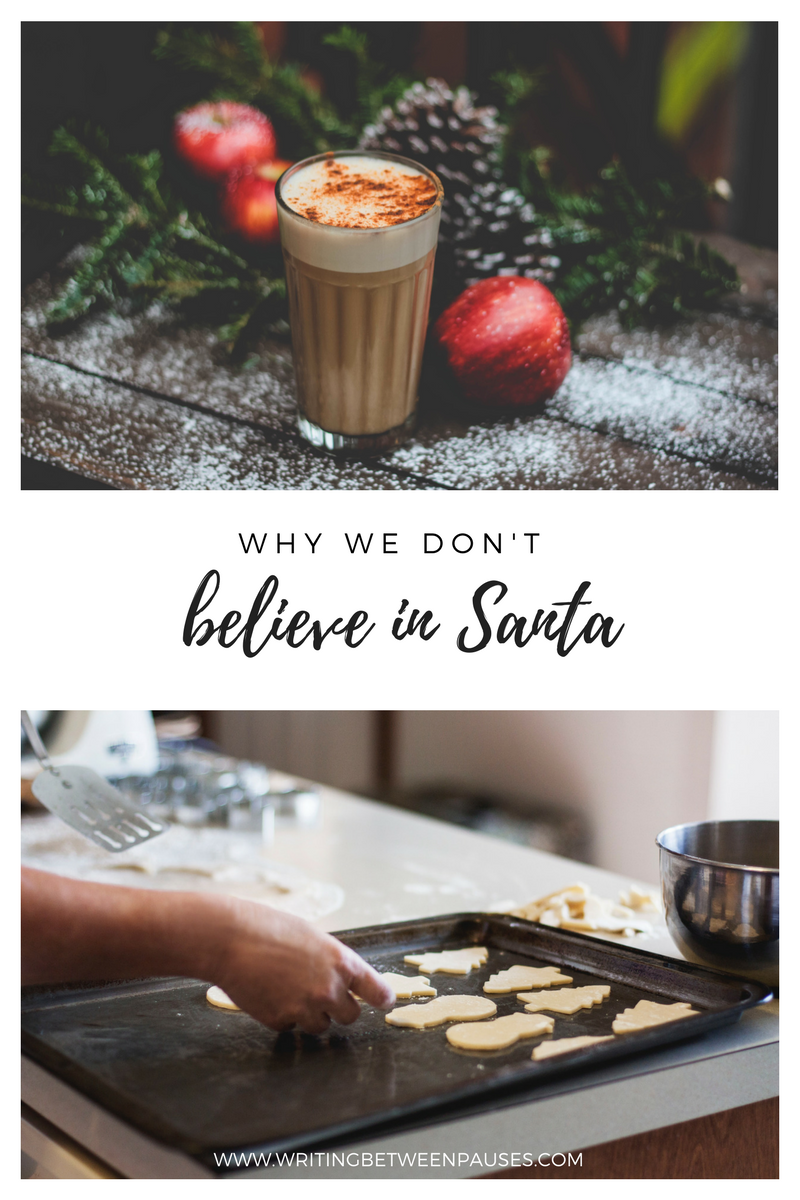 Why We Don't Believe in Santa | Writing Between Pauses