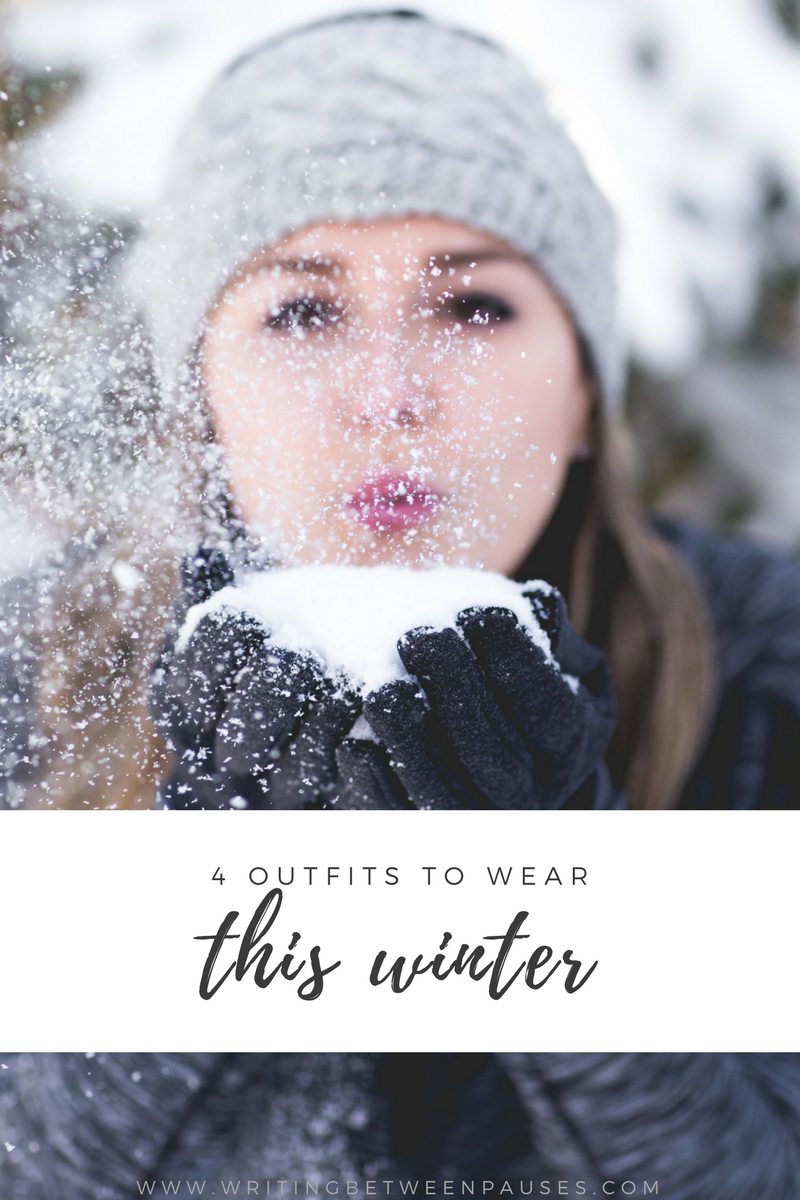 4 Outfits to Wear This Winter | Writing Between Pauses