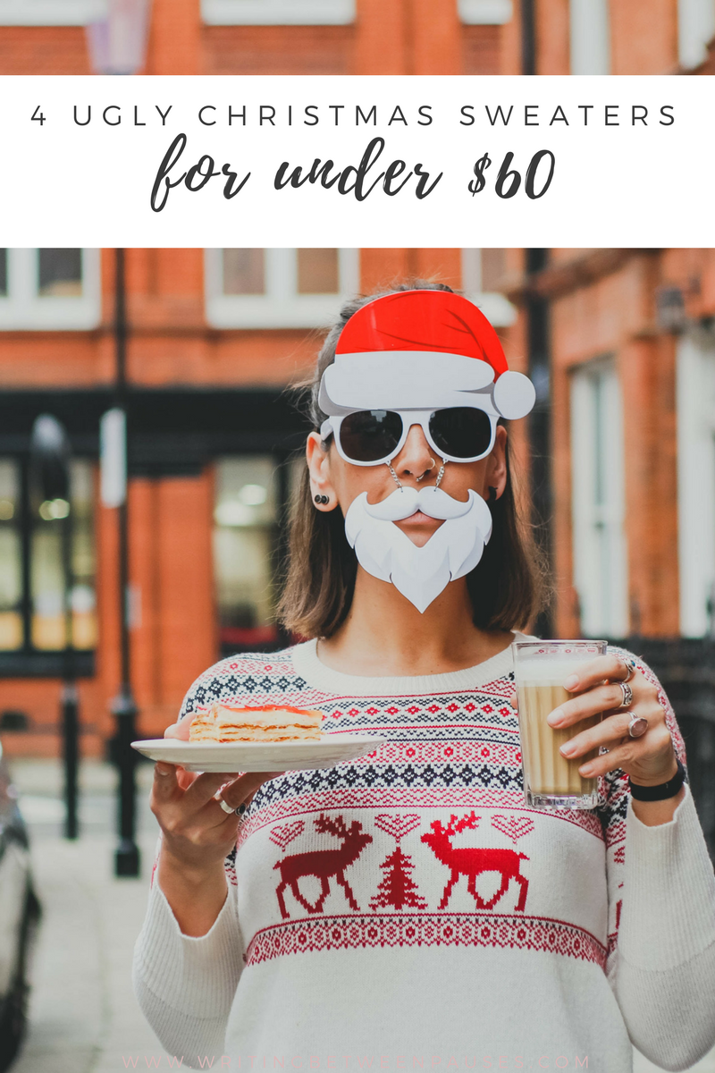 4 Ugly Christmas Sweaters for Under $60 | Writing Between Pauses