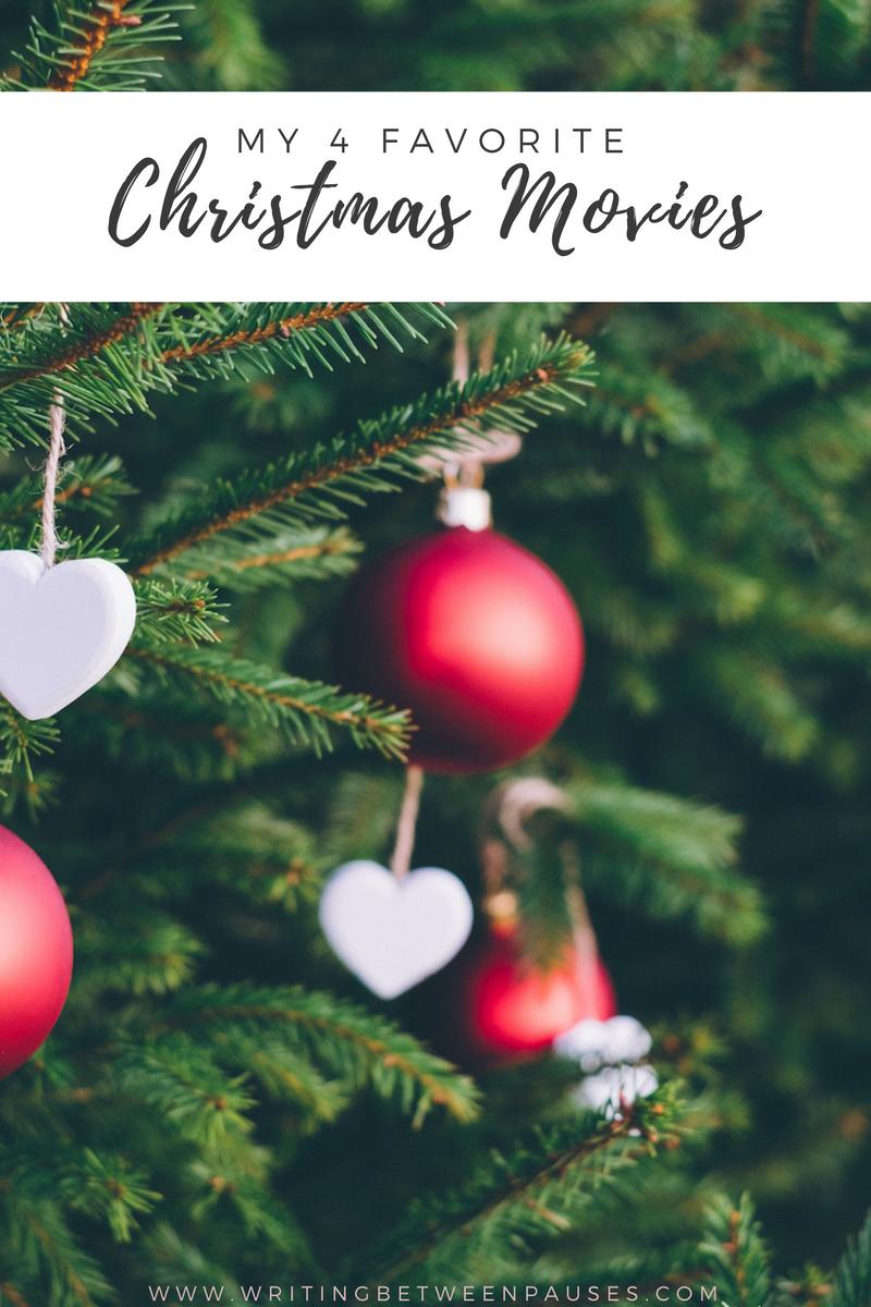 My 4 Favorite Christmas Movies | Writing Between Pauses