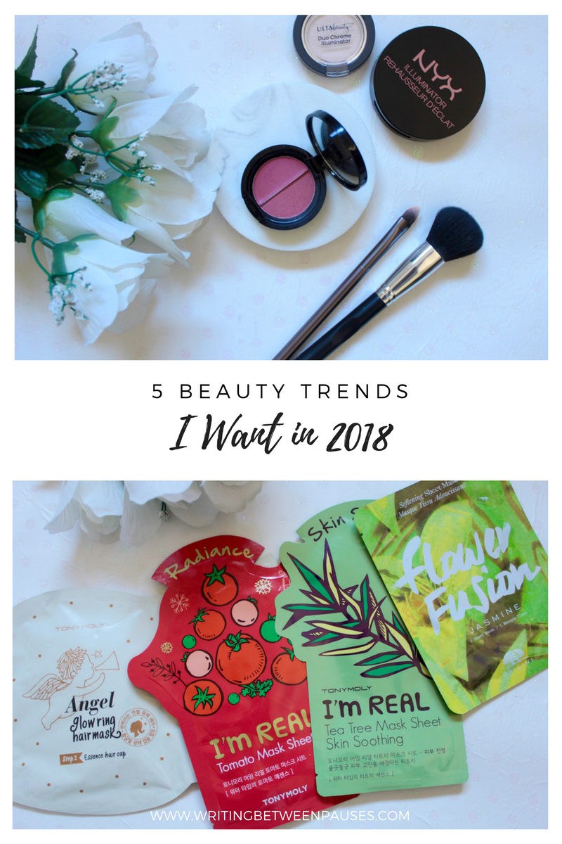 5 Beauty Trends I Want in 2018 | Writing Between Pauses