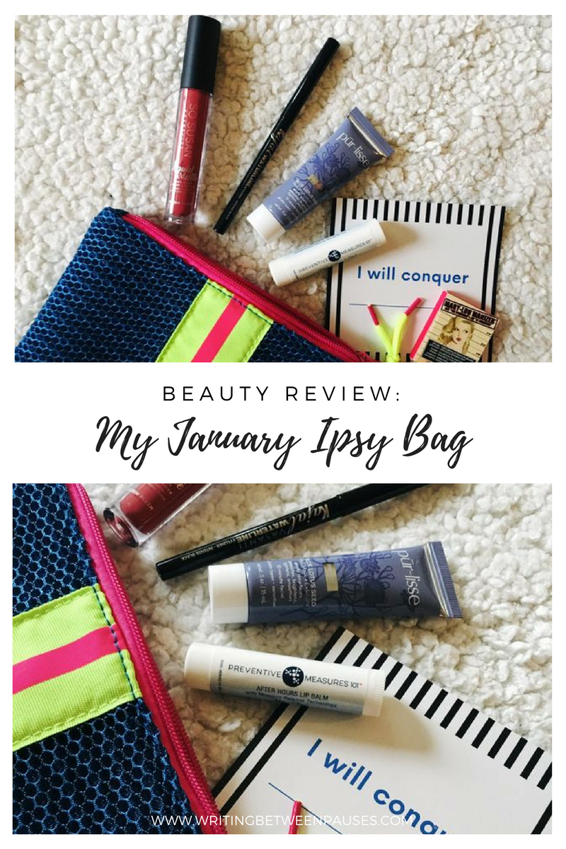 Beauty Review: My January Ipsy Bag | Writing Between Pauses