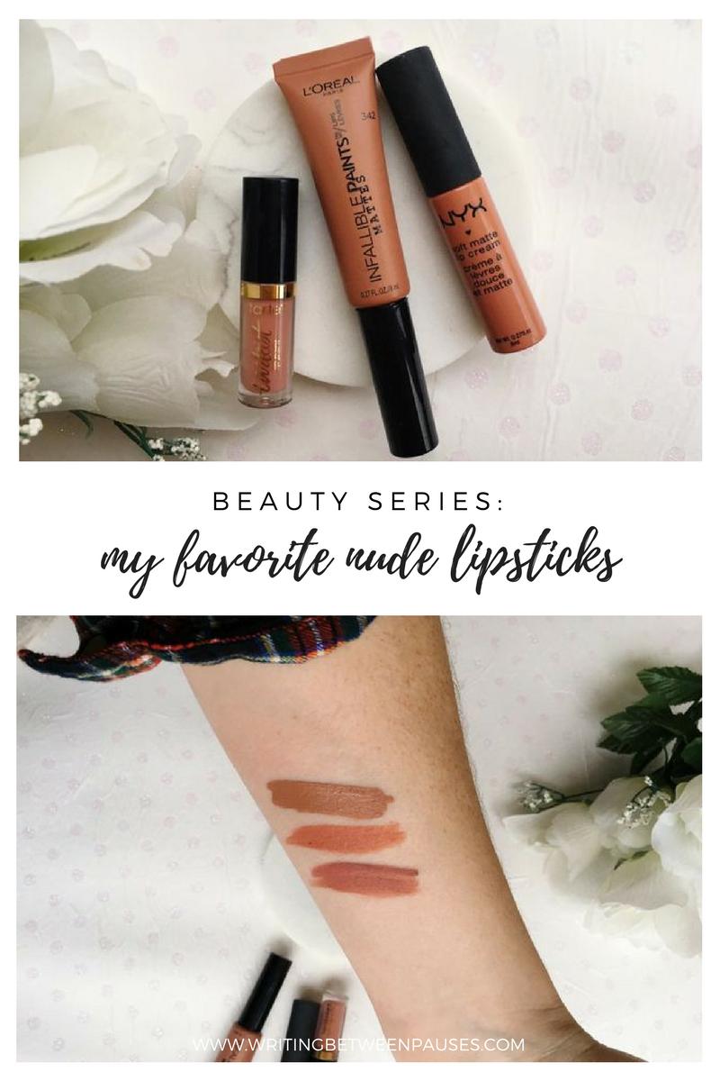 Beauty Series: My Favorite Nude Lipsticks | Writing Between Pauses