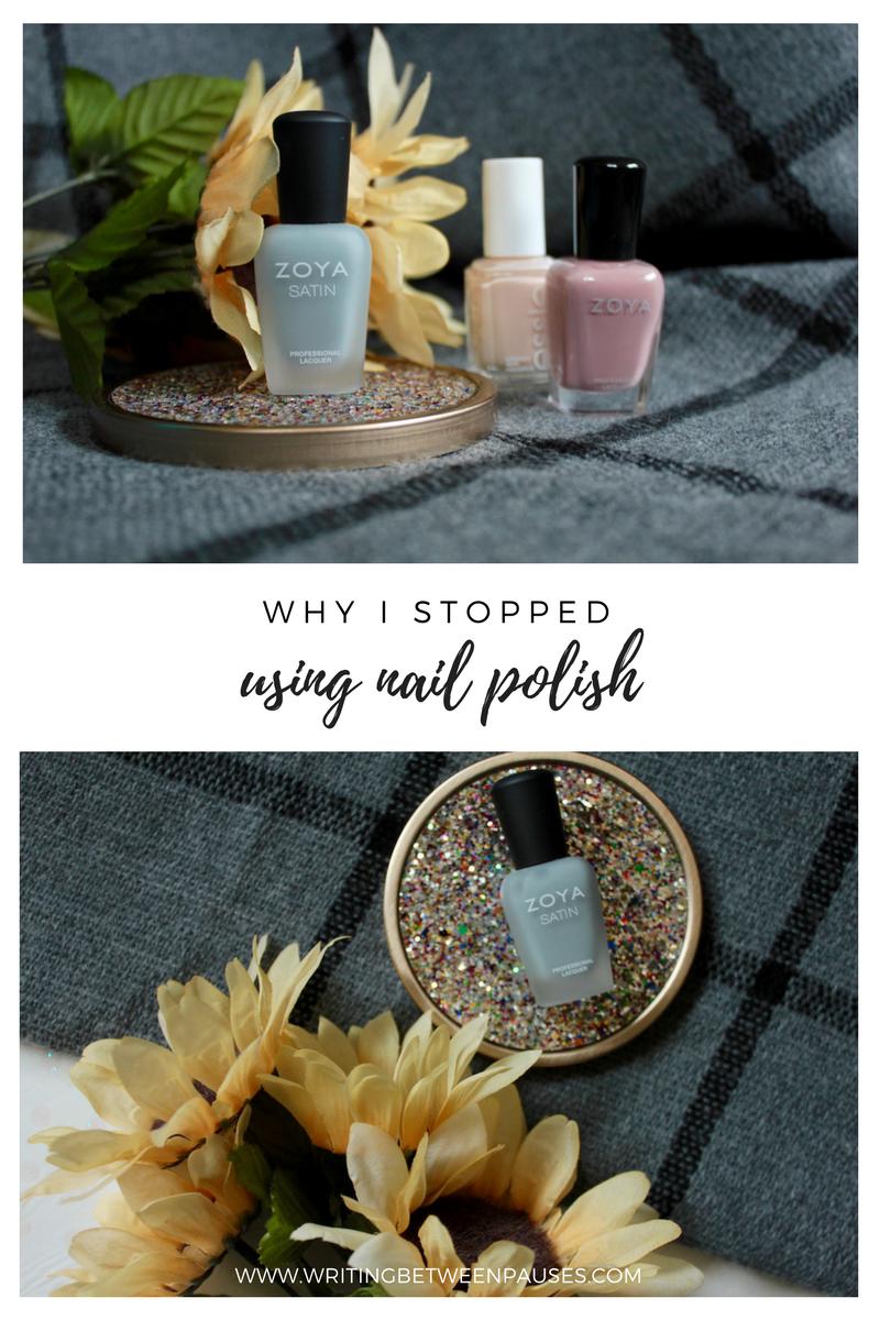Why I Stopped Using Nail Polish | Writing Between Pauses